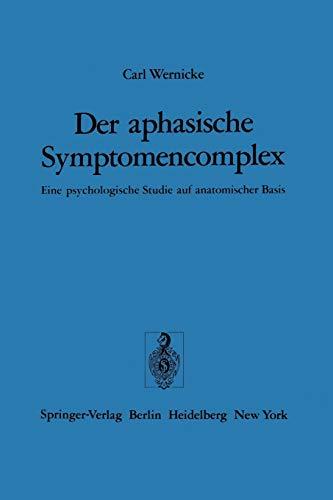 9783540069058: Der aphasische Symptomencomplex: Eine psychologische Studie auf anatomischer Basis (German Edition)