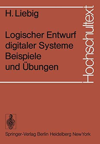 Logischer Entwurf Digitaler Systeme Beispiele Und Ubungen: H. Liebig