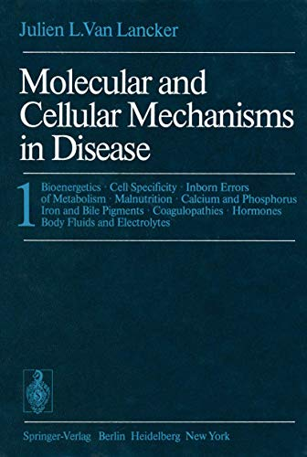 9783540069324: Molecular and Cellular Mechanisms in Disease: 1: Bioenergetics * Cell Specificity * Inborn Errors of Metabolism * Malnutrition * Calcium and ... * Hormones Body Fluids and Electrolytes