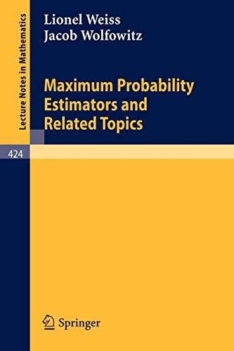 9783540069706: Maximum Probability Estimators and Related Topics (Lecture Notes in Mathematics)