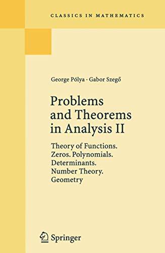 9783540069720: Problems and Theorems in Analysis II: Theory of Functions. Zeros. Polynomials. Determinants. Number Theory. Geometry (Grundlehren der mathematischen Wissenschaften)