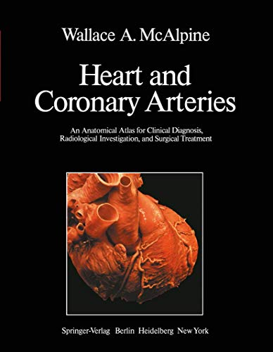 9783540069850: Heart and Coronary Arteries: An Anatomical Atlas for Clinical Diagnosis, Radiological Investigation, and Surgical Treatment