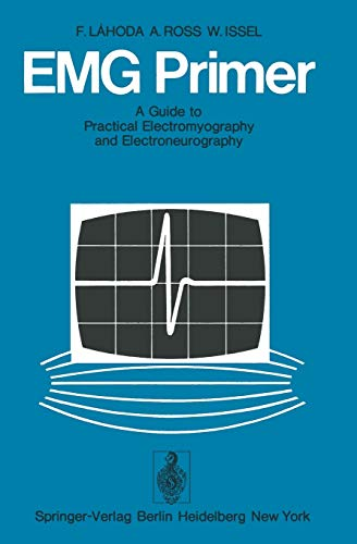 9783540069928: EMG Primer: A Guide to Practical Electromyography and Electroneurography