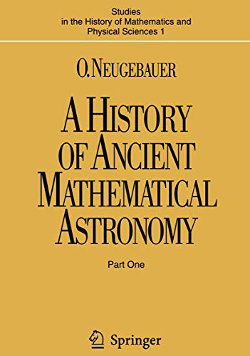 9783540069959: A History of Ancient Mathematical Astronomy: v. 1 (Studies in the History of Mathematics and Physical Sciences)