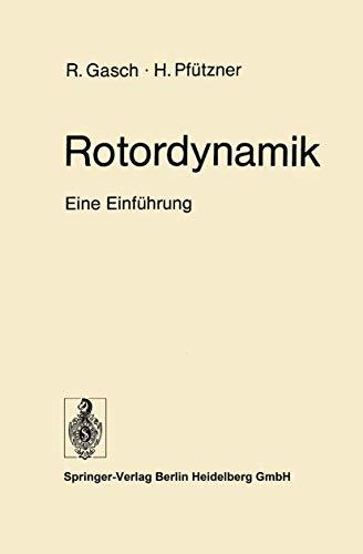 Rotordynamik: Eine Einführung: Gasch R., Pfützner