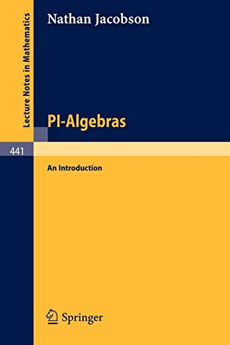PI-Algebras: An Introduction (Lecture Notes in Mathematics, Vol. 441): Jacobson, N.
