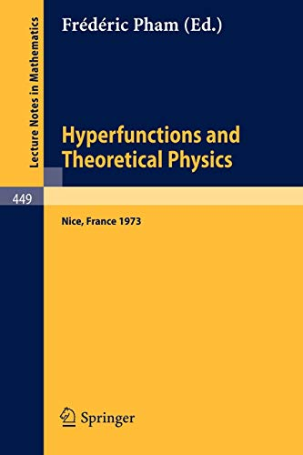 9783540071518: Hyperfunctions and Theoretical Physics: Rencontre de Nice, 21-30 Mai 1973