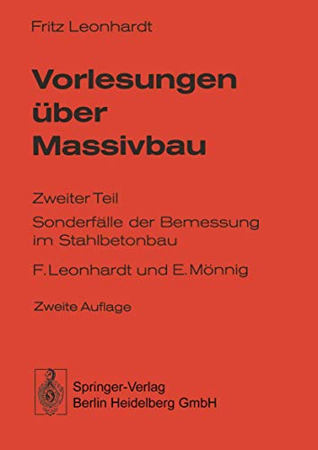 Vorlesungen über Massivbau: Teil 2: Sonderfälle der: F. Leonhardt
