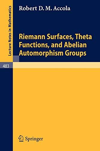 Riemann Surfaces, Theta Functions, and Abelian Automorphisms: Accola, R.D.M.