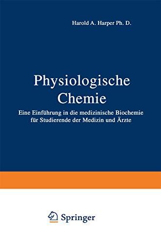 Physiologische Chemie. Eine Einführung in die medizinische: Harper, Harold A.,