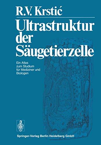 9783540075066: Ultrastruktur der Säugetierzelle: Ein Atlas zum Studium für Mediziner und Biologen