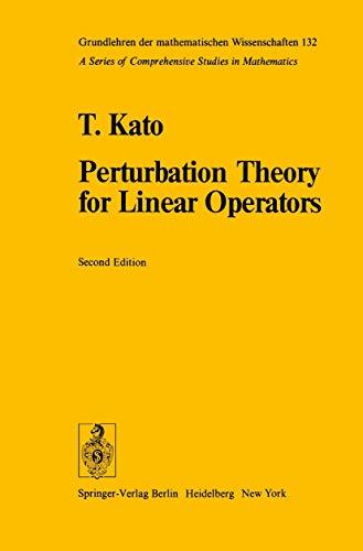 9783540075585: Perturbation Theory for Linear Operators (Grundlehren der mathematischen Wissenschaften)