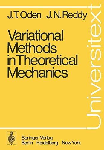 Variational Methods in Theoretical Mechanics: Oden, J. T.