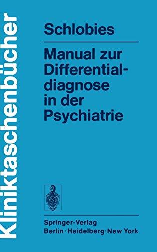 Manual Zur Differentialdiagnose in Der Psychiatrie: M. Schlobies