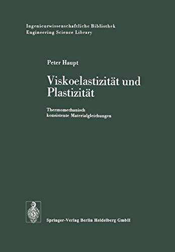 9783540077305: Viskoelastizitat Und Plastizitat: Thermomechanisch Konsistente Materialgleichungen (Ingenieurwissenschaftliche Bibliothek Engineering Science Li)