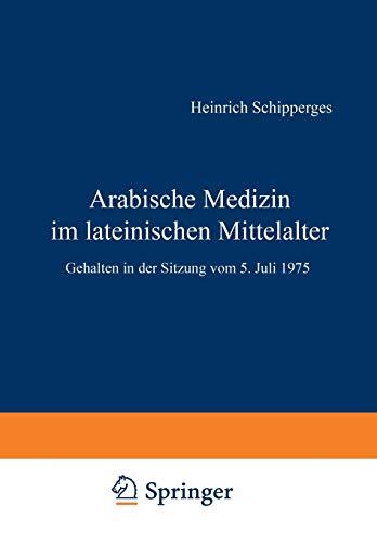 9783540077657: Arabische Medizin im lateinischen Mittelalter: Gehalten in der Sitzung vom 5. Juli 1975 (Sitzungsberichte der Heidelberger Akademie der Wissenschaften) (German Edition)