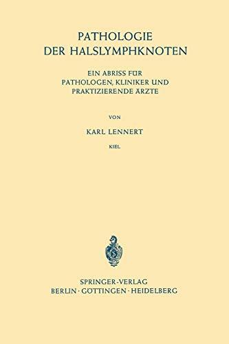 Pathologie der Halslymphknoten: Ein Abriss für Pathologen, Kliniker und Praktizierende Ärzte (German Edition) (354007807X) by Karl Lennert