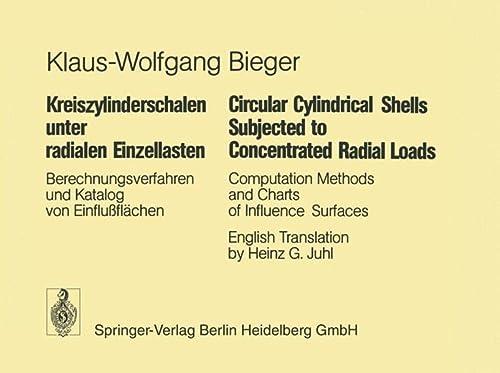 9783540078487: Kreiszylinderschalen unter radialen Einzellasten / Circular Cylindrical Shells Subjected to Concentrated Radial Loads: Berechnungsverfahren und ... Methods and Charts of Influence Surfaces