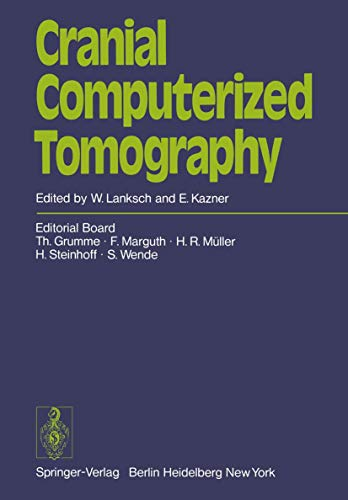 Cranial Computerized Tomography: Proceedings of the Symposium: T. Grumme (Editor),