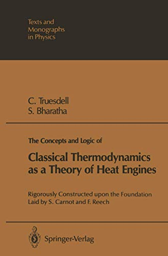 The Concepts and Logic of Classical Thermodynamics: Truesdell, Clifford A.;
