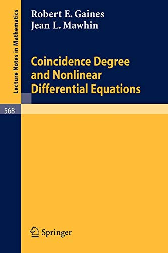 Coincidence Degree, and Nonlinear Differential Equations. Lecture: Gaines, Robert E.,