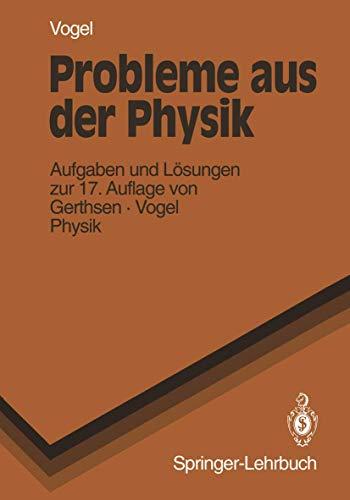 9783540081296: Probleme Aus Der Physik: Aufgaben Mit Lasungen Aus Gerthsen/Kneser/Vogel, Physik, 12. Auflage