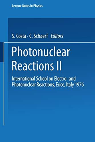 Photonuclear Reactions II: International School on Electro- And Photonuclear Reactions, Erice, ...
