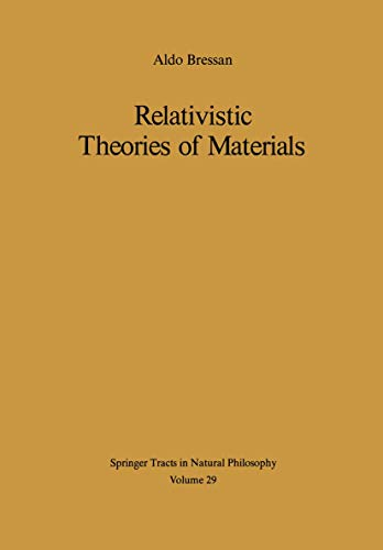 9783540081777: Relativistic Theories of Materials (Springer Tracts in Natural Philosophy)