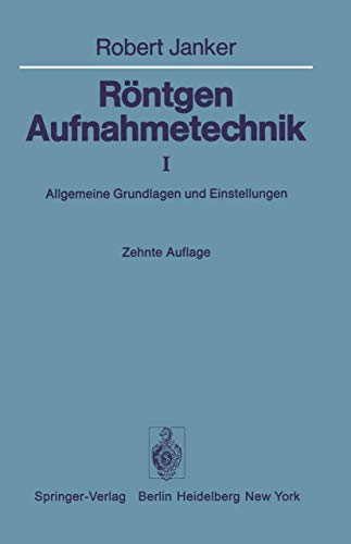 9783540082392: Röntgen-Aufnahmetechnik: Teil I: Allgemeine Grundlagen und Einstellungen