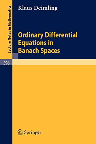 9783540082606: Ordinary Differential Equations in Banach Spaces: 596 (Lecture Notes in Mathematics)
