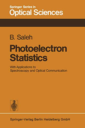 9783540082958: Photoelectron Statistics: With Applications to Spectroscopy and Optical Communication (Springer Series in Optical Sciences)
