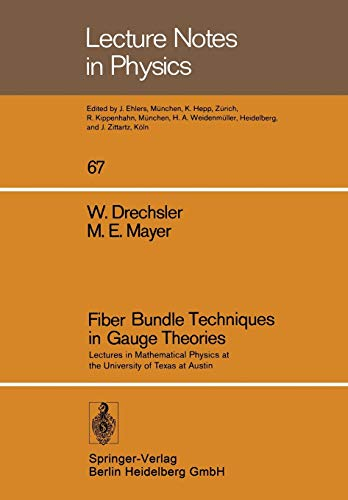 9783540083504: Fiber Bundle Techniques in Gauge Theories: Lectures in Mathematical Physics at the University of Texas at Austin, 1977 (Lecture Notes in Physics, v. 67)