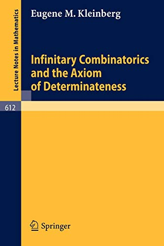 9783540084402: Infinitary Combinatorics and the Axiom of Determinateness (Lecture Notes in Mathematics)