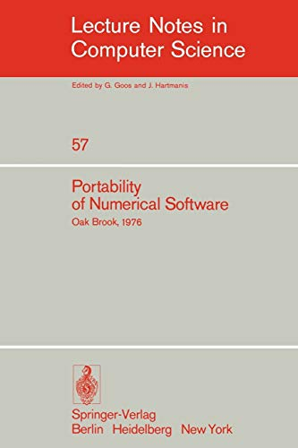Portability of Numerical Software: Workshop, Oak Brook, Illinois, June 21-23, 1976 (Lecture Notes...