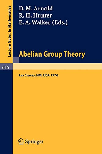 9783540084471: Abelian Group Theory: Proceedings of the 2nd New Mexico State University Conference, held at LasCruces, New Mexico, December 9 - 12, 1976 (Lecture Notes in Mathematics) (English and French Edition)
