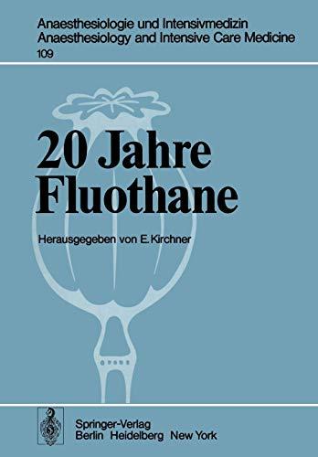 20 Jahre Fluothane (Anaesthesiologie und Intensivmedizin Anaesthesiology: Kirchner, E.