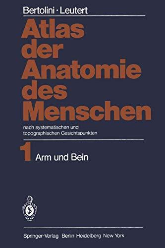 9783540087526: Atlas der Anatomie des Menschen: nach systematischen und topographischen Gesichtspunkten Band 1: Arm und Bein
