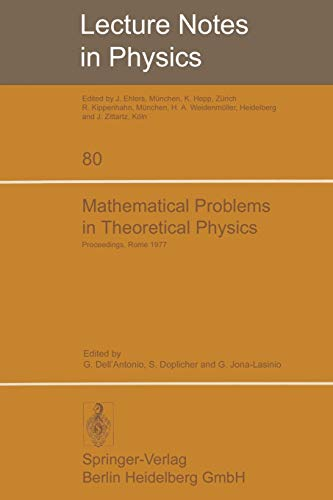9783540088530: Mathematical Problems in Theoretical Physics: International Conference Held in Rome, June 6–15, 1977 (Lecture Notes in Physics)