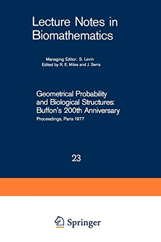 9783540088561: Geometrical Probability and Biological Structures: Buffon's 200th Anniversary: Proceedings of the Buffon Bicentenary Symposium on Geometrical ... Biomathematics) (English and French Edition)