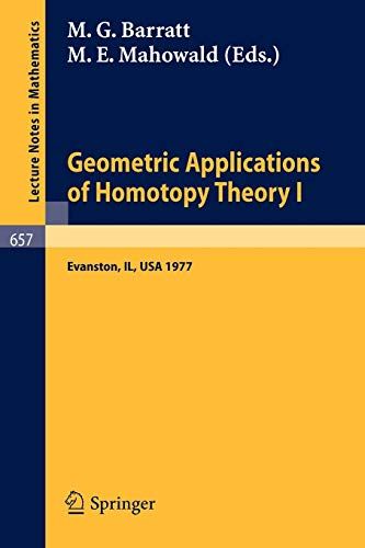9783540088585: Geometric Applications of Homotopy Theory I: Proceedings, Evanston, March 21-26, 1977 (Lecture Notes in Mathematics)