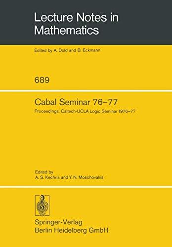 Cabal Seminar 76?77: Proceedings, Caltech-UCLA Logic Seminar 1976?77 (Lecture Notes in Mathematics)...
