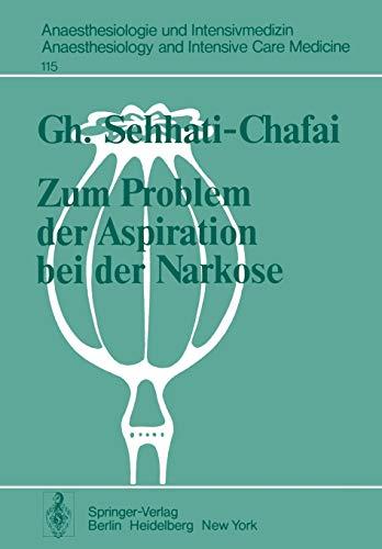9783540091622: Zum Problem der Aspiration bei der Narkose: Intraluminales Druckverhalten im Oesophagus-Magen-Bereich (Anaesthesiologie und Intensivmedizin ... and Intensive Care Medicine) (German Edition)
