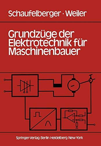 9783540091783: Grundzüge der Elektrotechnik für Maschinenbauer: Grundlagen, Energietechnik, Elektronik, Meßtechnik (German Edition)