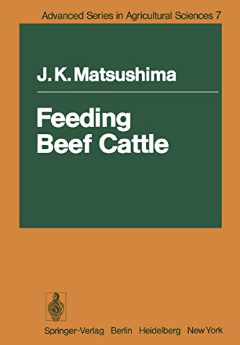 Feeding Beef Cattle (Advanced Series in Agricultural Sciences): Matsushima, J.K.