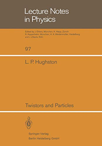 9783540092445: Twistors and Particles (Lecture Notes in Physics)