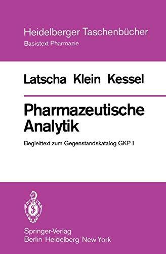 Pharmazeutische Analytik: Begleittext zum Gegenstandskatalog GKP 1: Helmut, Alfons Klein