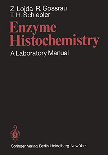 Enzyme Histochemistry: A Laboratory Manual: Lojda, Z., Gossrau,