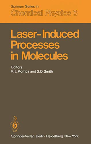 Laser-Induced Processes in Molecules: Physics and Chemistry: Kompa, K. L., And S. D. Smith,