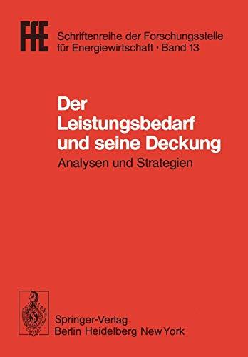 9783540094272: Der Leistungsbedarf und seine Deckung: Analysen und Strategien. VDI/VDE/GFPE-Tagung in Schliersee am 16./17. Mai 1979 (FfE - Schriftenreihe der Forschungsstelle für Energiewirtschaft) (German Edition)