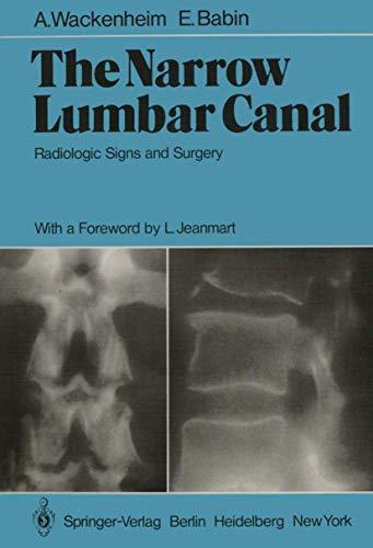 9783540094432: The Narrow Lumbar Canal: Radiologic Signs and Surgery
